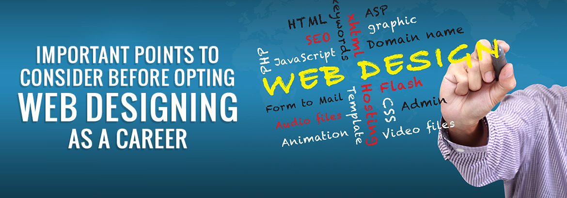 Important Points To Consider Before Opting Web Designing As a Career
